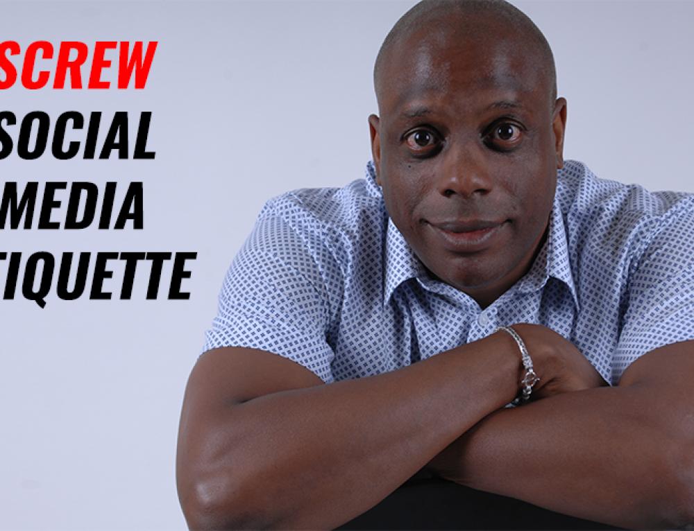 E3-020 – Why I Say Screw Social Media Etiquette