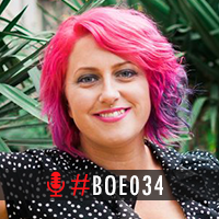BOE034 - Ellie Burscough - How to Overcome your Limiting Beliefs and Scale Up your Business