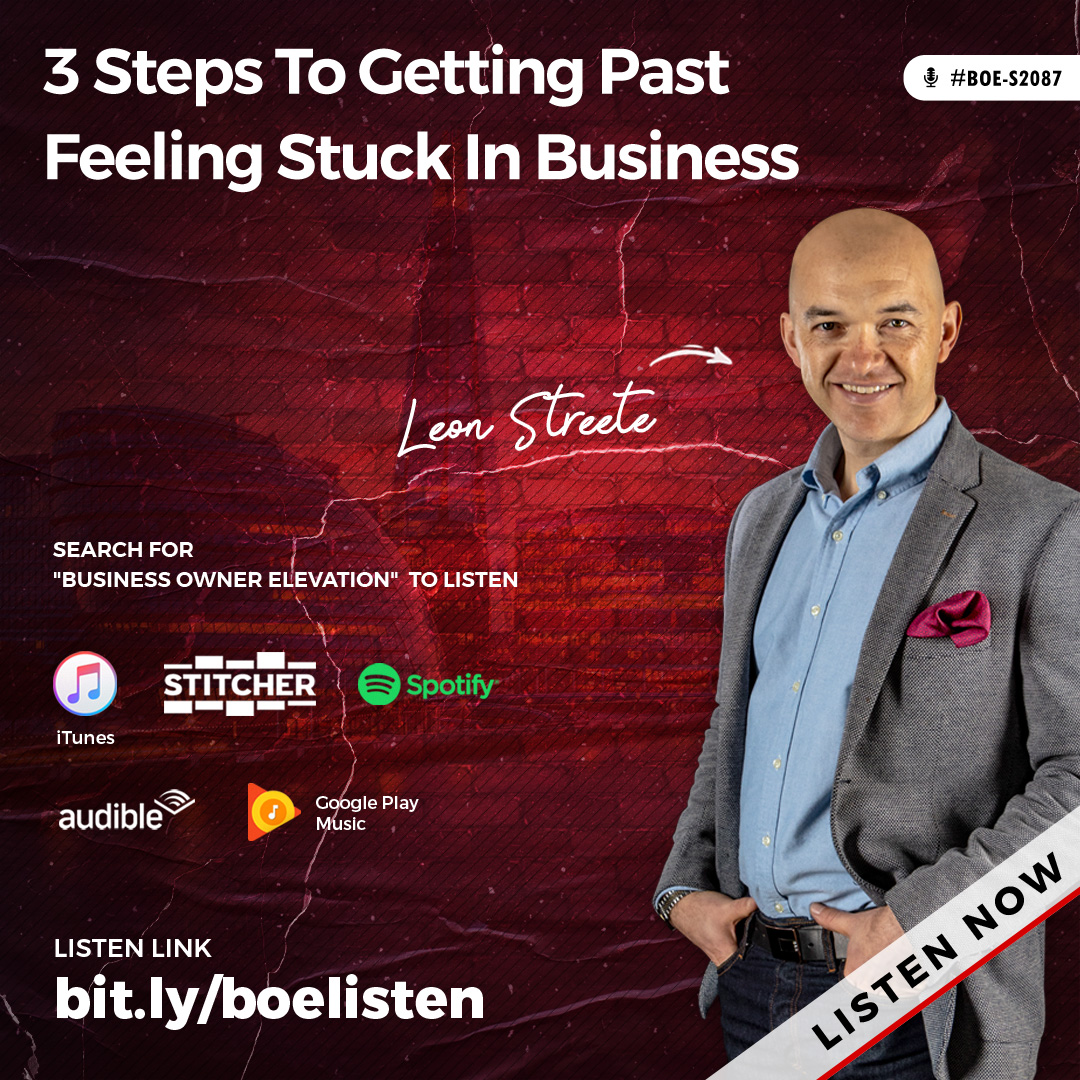 BOE-S2087 - 3 Steps To Getting Past Feeling Stuck In Business