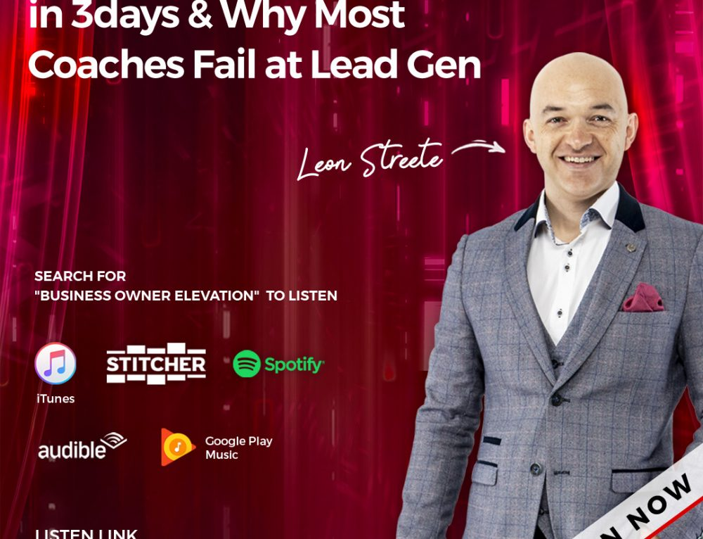 BOE-S2092 – How to Generate 700 Leads In 3days & Why Most Coaches Fail At Lead Gen