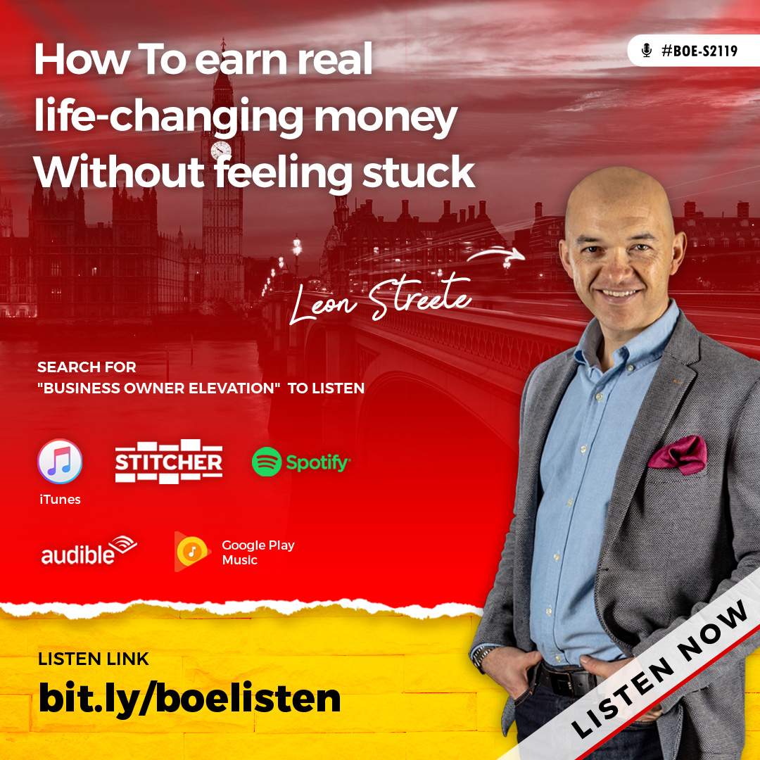 BOE-S2119 - How To earn real life-changing money Without feeling stuck